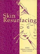 Skin Resurfacing by William P., III Coleman and Naomi Lawrence (1998, Hardcover)