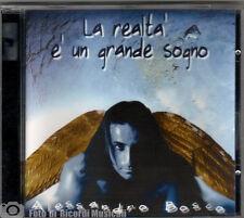 ALESSANDRO BOSCO - LA REALTA' E' UN GRANDE SOGNO