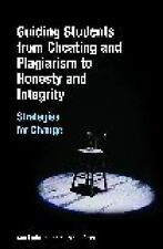 Guiding Students from Cheating and Plagiarism to Honesty and Integrity: Strategi