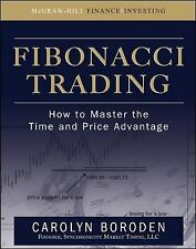 Fibonacci Trading : How to Master the Time and Price Advantage by Carolyn...