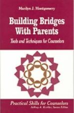 Building Bridges With Parents: Tools and Techniques for Counselors (Pr-ExLibrary