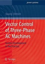 Power Systems Ser.: Vector Control of Three-Phase AC Machines : System...