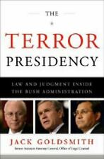 The Terror Presidency: Law and Judgment Inside the Bush Administration, Jack Gol