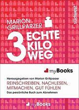 myBook - 3 echte Kilo weg: Das persönliche Buch zum Abnehmen: reinschreiben, nac