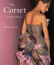 The Corset: A Cultural History by Steele, Valerie