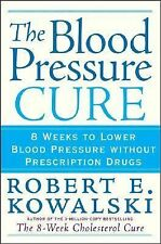 The Blood Pressure Cure: 8 Weeks to Lower Blood Pressure without Presc-ExLibrary