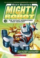 Ricky Ricotta Ser.: Mighty Robot vs. the Mutant Mosquitoes from Mercury 2 by...