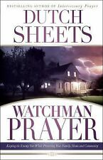 Watchman Prayer : Keeping the Enemy Out While Protecting Your Family, Home...
