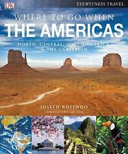 Where To Go When: The Americas (Dk Eyewitness Travel Guides) (Dk Eyewitness Trav