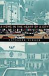 A Home in the Heart of a City: A Woman's Search for Community by Kathleen Hirsc