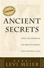 Ancient Secrets : Using the Stories of the Bible to Improve Our Everyday...