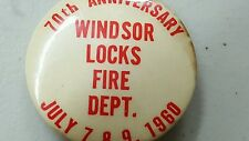 1960 WINDSOR LOCKS FIRE DEPARTMENT 70TH ANNIVERSARY PIN BUTTON 1960