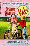 Crybaby Lois (Sweet Valley Kids #11) Pascal, Francine Paperback