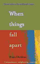 When Things Fall Apart: Heart Advice for Difficult Times by Pema Chodron...