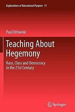 Teaching About Hegemony: Race, Class and Democracy in the 21st Century (Explorat