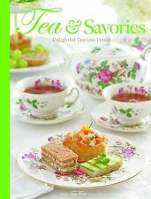 Tea and Savories : Delightful Teatime Treats (2015, Hardcover)