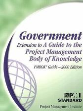 Government Extension to a Guide to the Project Management Body of Knowledge