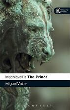 Reader's Guides: Machiavelli's the Prince by Miguel Vatter (2013, Paperback)