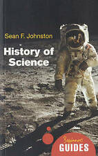The History of Science: A Beginner's Guide by Sean F. Johnston (Paperback, 2009)