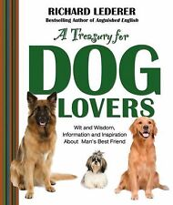 A Treasury for Dog Lovers : Wit and Wisdom, Information and Inspiration about...