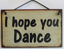 Dancing Sign I Hope You Dance Tap Country Line Break Hip Hop Swing Salsa Jazz