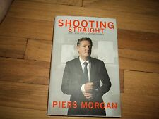 Piers Morgan Shooting Straight Autobiography George Clooney Michael Moore