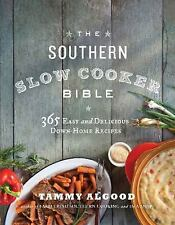 The Southern Slow Cooker Bible : 365 Easy and Delicious Down-Home Recipes by...