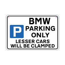 BMW Parking Sign Lesser Cars will be Clamped Sign Joke Road Sign