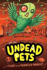 Undead Pets: Flight of the Pummeled Parakeet #6 6 by Sam Hay (2015, Paperback)