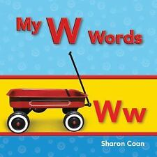My W Words (Targeted Phonics: My First Consonants and Vowels)