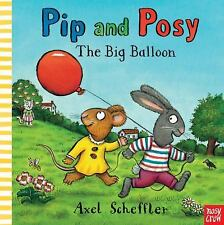 Pip and Posy: the Big Balloon by Axel Scheffler (2013, Picture Book)