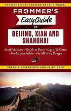 Frommer's Easyguide to Beijing, Xian and Shanghai by Bond, Graham -Paperback