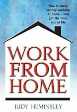 Work from Home: How to Make Money Working at Home - and Get the Most Out of Life