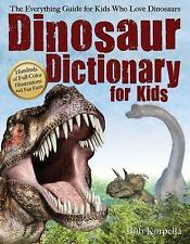 Dinosaur Dictionary for Kids : The Everything Guide for Kids Who Love...