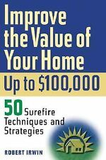 Improve the Value of Your Home up to $100,000: 50 Sure-Fire Techniques-ExLibrary