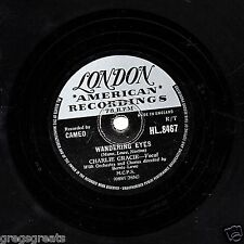 """GREAT 1957 CHARLIE GRACIE CHART 78 """" WANDERING EYES """"  UK LONDON HLU8467 EX-"""