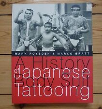A HISTORY OF JAPANESE BODY SUIT TATTOOING Mark Poysden & Marco Bratt, rare book