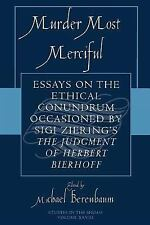 Murder Most Merciful: Essays on the Ethical Conundrum Occasioned by Sigi Ziering