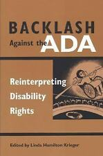 Backlash Against the ADA: Reinterpreting Disability Rights (Corporeali-ExLibrary