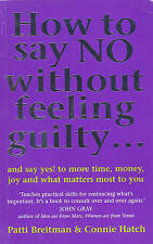 How To Say No Without Feeling Guilty ...: and say yes!