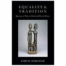 Equality and Tradition : Questions of Value in Moral and Political Theory by...