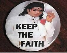 "MICHAEL JACKSON- ""KEEP THE FAITH"" BUTTON,MEMORABILIA,"