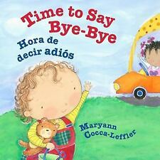 Time to Say Bye-Bye : Spanish and English Dual Text by Maryann Cocca-Leffler...