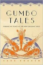 Gumbo Tales: Finding My Place at the New Orleans Table Roahen, Sara Hardcover