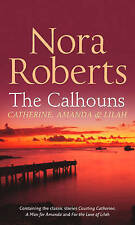 The Calhouns: Man for Amanda/ Courting Catherine/ For the Love of Lilah, Nora Ro
