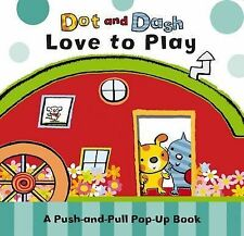 Dot and Dash Love to Play  Very Good Book