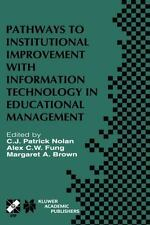 Pathways to Institutional Improvement with Information Technology in Education M