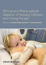 Ethical and Philosophical Aspects of Nursing Children and Young People by...
