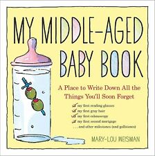 MY MIDDLE-AGED BABY BOOK By Mary-Lou Weisman ~ HardCover ~