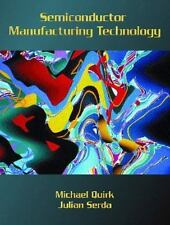 Semiconductor Manufacturing Technology by Quirk, Michael; Serda, Julian